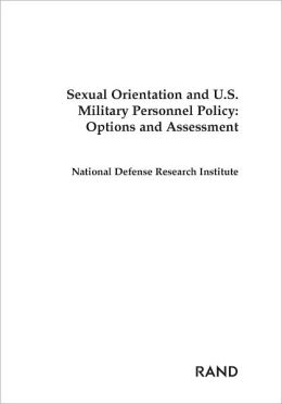 Sexual Orientation and U.S. Military Personnel Policy: Options and Assessment