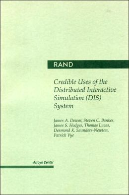 Credible Uses of the Distributed Interactive Simulation (DIS) System