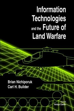 Information Technologies and the Future of Land Warfare