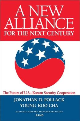 New Alliance for the Next Century: The Future of U.S.-Korean Security Cooperation