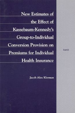 New Estimates of the Effect of Kassebaum-Kennedy's Group-to-Individual Conversion Provision on Premiums for Individual Health Insurance