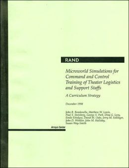 Microworld Simulations for Command and Control Training of Theater Logistics and Support Staffs: A Curriculum Strategy