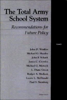 The Total Army School System: Recommendations For Future Policy
