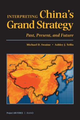 Interpreting China's Grand Strategy: Past, Present and Future