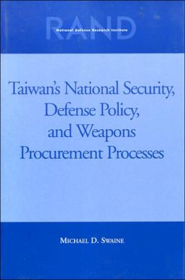 Taiwan's National Security, Defense Policy and Weapons Procurement Processes