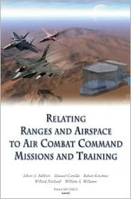 Relating Ranges and Airspace to Air Combat Command Mission and Training Requirements