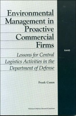 Environmental Management in Proactive Commercial Firms: Lessons for Central Logistics Activities in the Department of Defense