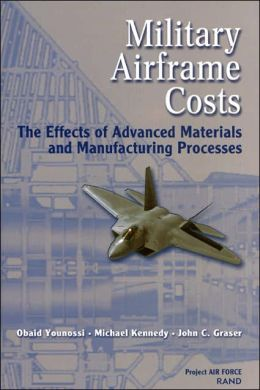 Military Airframe Costs: The Effects of Advances Materials and Manufacturing Processes