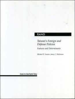 Taiwan's Foreign and Defense Policies: Features and Determinants
