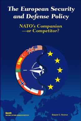 European Security and Defense Policy: NATO's Companion or Competitor?