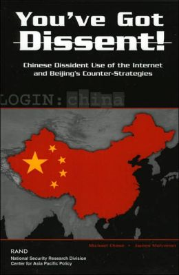 You've Got Dissent!: Chinese Dissident Use of the Internet and Beijing's Counter-Stragegies
