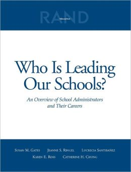 Who Is Leading Our Schools? an Overview of School Administrators and Their Careers