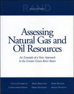 Assessing Natural Gas and Oil Resources: An Example of a New Approach in the Greater Green River Basin