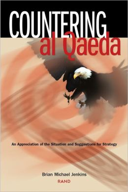 Countering al Qaeda: An Appreciation of the Situation and Suggestions for Strategy