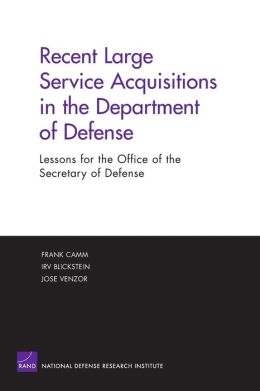 Recent Large Service Acquisitions in the Department of Defense: Lessons for the Office of the Secretary of Defense
