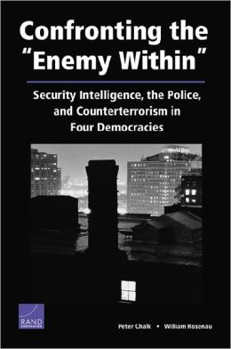 Confronting the Enemy Within: Security Intelligence, the Police, and Counterterrorism in Four Democracies