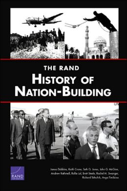 Rand History of Nation-Building: America's Role in Nation-Building from Germany to Iraq/The UN's Role in Nation-Building from the Congo to Iraq