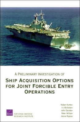Preliminary Investigation of Ship Acquisition Options for Joint Forcible Entry Operations