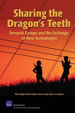 SHARING THE DRAGON'S TEETH: TERRORIST GROUPS AND T