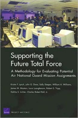 SUPPORTING THE FUTURE TOTAL FORCE: A METHODOLOGY F