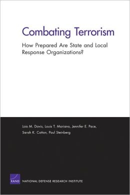 Combating Terrorism: How Prepared Are State and Local Response Organizations?