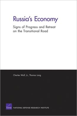Russia's Economy: Signs of Progress and Retreat on the Transitional Road