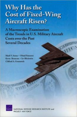 Why Has the Cost of Fixed-Wing Aircraft Risen?: A Macroscopic Examination of the Trends in U. S. Military Aircraft Costs over the Past Several Decades
