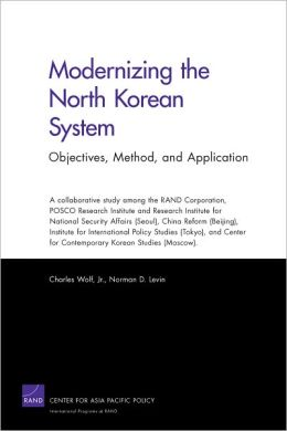 Modernizing the North Korean System: Objectives, Method, and Application