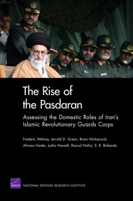 The Rise of the Pasdaran: Assessing the Domestic Roles of Iran's Islamic Revolutionary Guards Corps