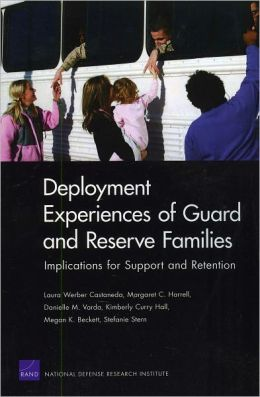 Deployment Experiences of Guard and Reserve Families: Implications for Support and Retention
