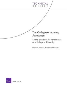 The Collegiate Learning Assessment: Setting Standards for Performance at a College or University