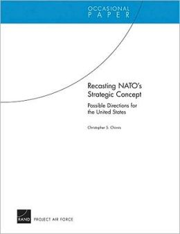 Recasting NATO's Strategic Concept: Possible Directions for the United States