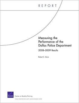 Measuring the Performance of the Dallas Police Department: 2008-2009