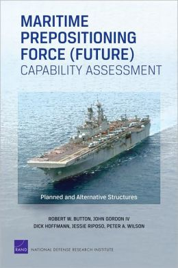 Maritime Prepositioning Force (Future) Capability Assessment: Planned and Alternative Structures