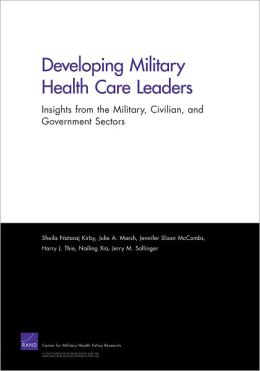Developing Military Health Care Leaders: Insights from the Military, Civilian, and Government Sectors