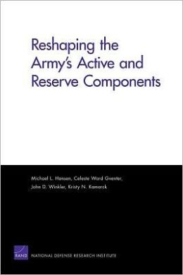 Reshaping the Army's Active and Reserve Components