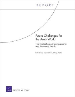 Future Challenges for the Arab World: The Implications of Demographic and Economic Trends