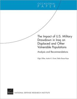 The Impact of U.S. Military Drawdown in Iraq on Displaced and Other Vulnerable Populations: Analysis and Recommendations