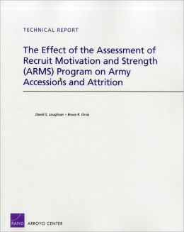 The Effect of the Assessment of Recruit Motivation and Strength (ARMS) Program on Army Accessions and Attrition