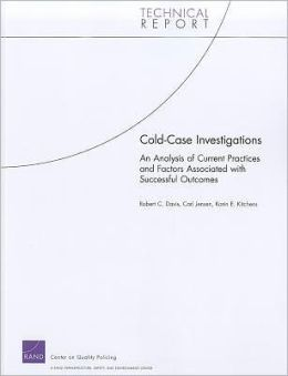 Cold Case Investigations: An Analysis of Current Practices and Factors Associated with Successful Outcomes