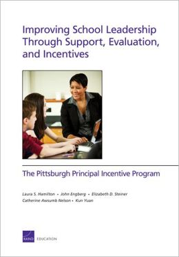 Improving School Leadership Through Support, Evaluation, and Incentives: The Pittsburgh Principal Incentive Program
