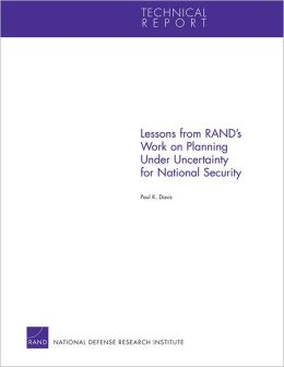 Lessons from RAND's Work on Planning Under Uncertainty for National Security