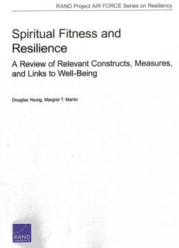 Spiritual Fitness and Resilience: A Review of Relevant Constructs, Measures, and Links to Well-Being