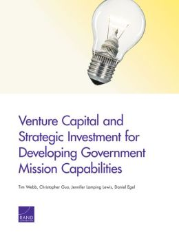 Venture Capital and Strategic Investment for Developing Government Mission Capabilities