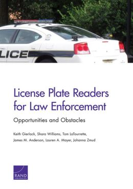 License Plate Readers for Law Enforcement: Opportunities and Obstacles