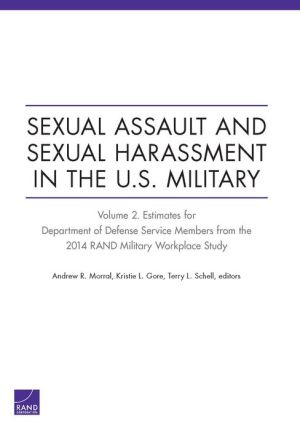 Sexual Assault and Sexual Harassment in the U.S. Military: Estimates for Department of Defense Service Members from the 2014 RAND Military Workplace Study