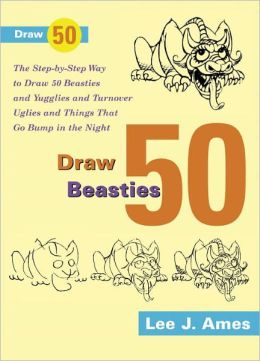 Draw 50 Beasties And Yugglies And Turnover Uglies And Things That Go Bump In The Night (Turtleback School & Library Binding Edition)