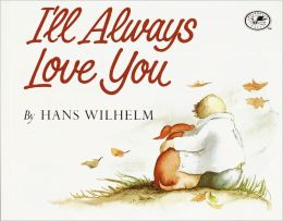 I'll Always Love You (Turtleback School & Library Binding Edition)