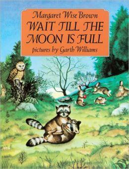 Wait Till the Moon is Full (Turtleback School & Library Binding Edition)
