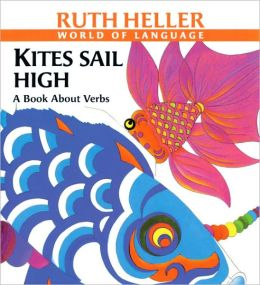 Kites Sail High: A Book About Verbs (Turtleback School & Library Binding Edition)